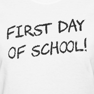 First Day of School Women's T-Shirts - Women's T-Shirt