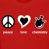 Design ~ YellowIbis.com 'Chemical One Liners' Women's Standard T-Shirt: Peace Love Chemistry (Red)