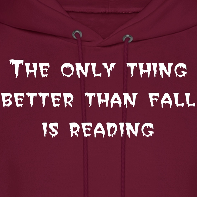 Reading is Better than Fall Burgundy