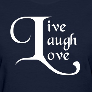 Live, Laugh, Love Women's T-Shirts - Women's T-Shirt