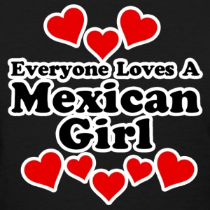 Everyone Loves A Mexican Girl Women's T-Shirts - Women's T-Shirt