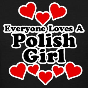 Everyone Loves A Polish Girl Women's T-Shirts - Women's T-Shirt
