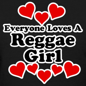 Everyone Loves A Reggae Girl Women's T-Shirts - Women's T-Shirt