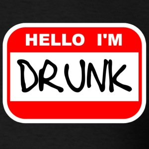 Hello I'm Drunk T-Shirts - Men's T-Shirt