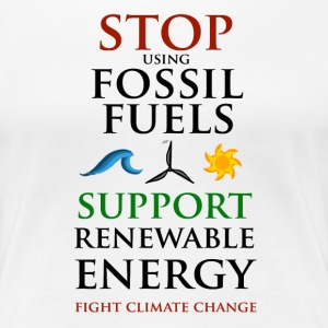 Stop using Fossil Fuels Women's T-Shirts - Women's Premium T-Shirt