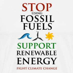 Stop using Fossil Fuels T-Shirts - Men's Premium T-Shirt