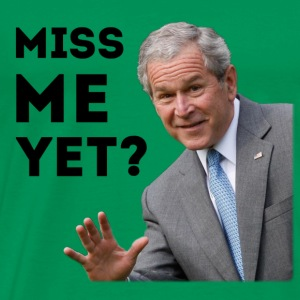 Miss Me Yet? Bush - Men's Premium T-Shirt