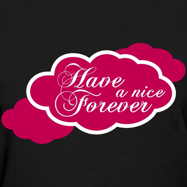 Have a nice Forever