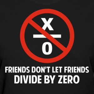 Friends Don't Divide by Zero Women's T-Shirts - Women's T-Shirt