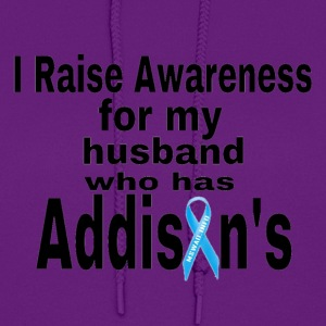 Raise Awareness for my husbnad who has Addisons Hoodies - Women's Hoodie