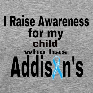 Raise Awareness for my child with Addisons T-Shirts - Men's Premium T-Shirt