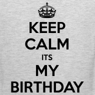 Design ~ Keep calm It's my birthday