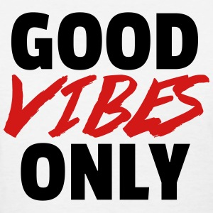 Good Vibes Only  Women's T-Shirts - Women's T-Shirt