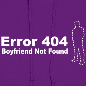 Error 404 - Boyfriend Not Found Hoodies - Women's Hoodie