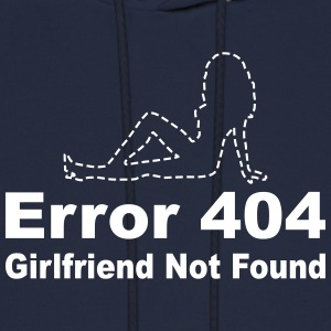 Error 404 - Girlfriend not found Hoodies - Men's Hoodie
