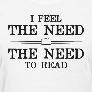I Feel the Need to Read Women's T-Shirts - Women's T-Shirt