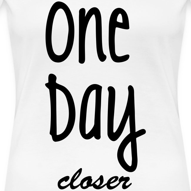 86b6cab4d Love Military Clothing! | One day closer - Women's Premium T-Shirt