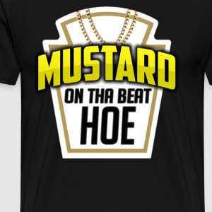 Mustard On Tha Beat Hoe Shirt - Men's Premium T-Shirt