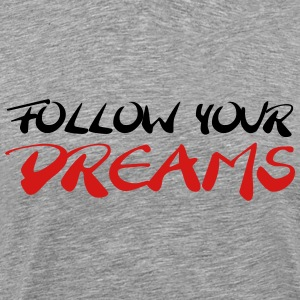 Follow your dreams  T-Shirts - Men's Premium T-Shirt