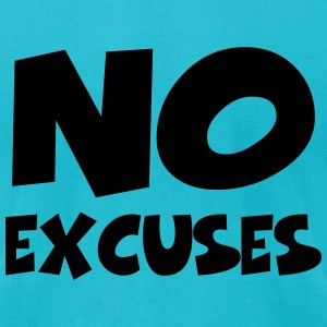 No excuses T-Shirts - Men's T-Shirt by American Apparel