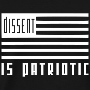dissent is patriotic T-Shirts - Men's Premium T-Shirt