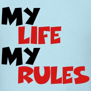 My life, my rules T-Shirts - Men's T-Shirt
