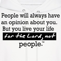 People will always have an opinion about you. Hoodies