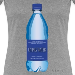 Living Water - Women's Premium T-Shirt