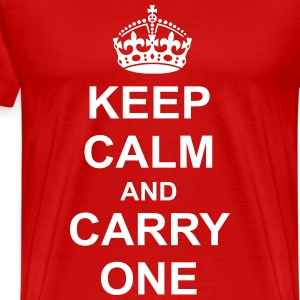 Keep Calm And carry One T-Shirts - Men's Premium T-Shirt