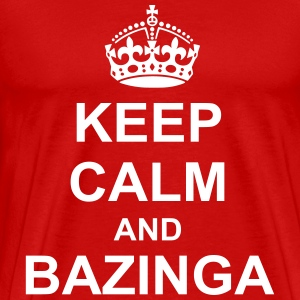 Keep Calm And bazinga T-Shirts - Men's Premium T-Shirt