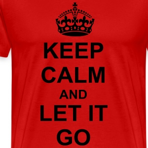 Keep Calm And let it go T-Shirts - Men's Premium T-Shirt