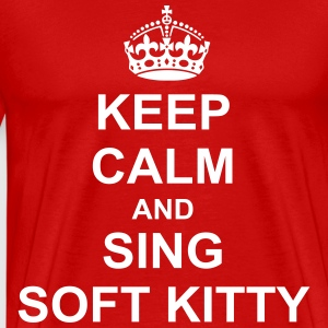 Keep Calm And sing soft kitty T-Shirts - Men's Premium T-Shirt