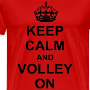 Keep Calm And volley On T-Shirts - Men's Premium T-Shirt