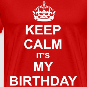 Keep Calm its my birthday T-Shirts - Men's Premium T-Shirt