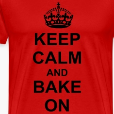 Keep Calm And bake On T-Shirts