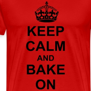 Keep Calm And bake On T-Shirts - Men's Premium T-Shirt