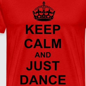 Keep Calm And just dance T-Shirts - Men's Premium T-Shirt