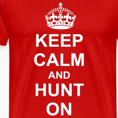 Keep Calm And hunt On T-Shirts