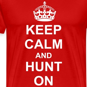 Keep Calm And hunt On T-Shirts - Men's Premium T-Shirt