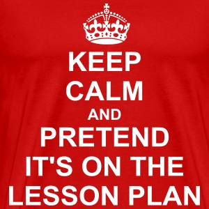 Keep Calm And pretend its On the lesson  T-Shirts - Men's Premium T-Shirt