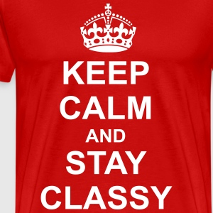 Keep Calm And stay classy T-Shirts - Men's Premium T-Shirt