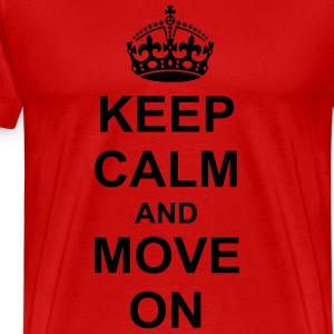 Keep Calm And move On T-Shirts - Men's Premium T-Shirt