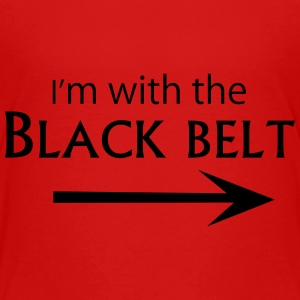 With the Black Belt - Toddler Premium T-Shirt