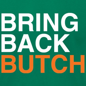 Bring Back Butch - Men's T-Shirt by American Apparel