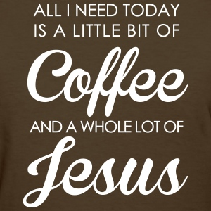 Coffee & Jesus - Women's T-Shirt