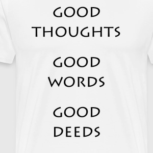Good Thoughts Good Words Good Deeds - Men's Premium T-Shirt
