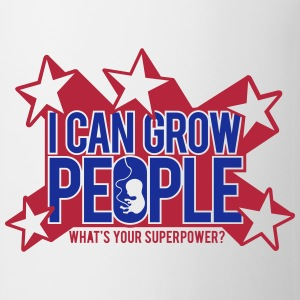 I can grow people. What's your super power? Bottles & Mugs - Coffee/Tea Mug