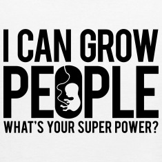 I can grow people. What's your super power? Tanks