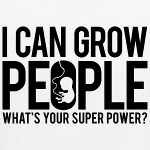 I can grow people. What's your super power? Tanks - Women's Flowy Tank Top by Bella