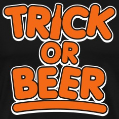 Trick or Beer (2 Color) T-Shirts
